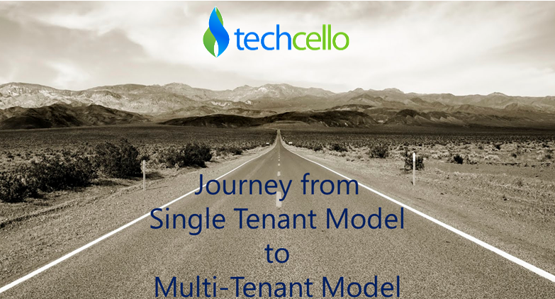 Single Tenant Model To Multi-tenant Model The Journey