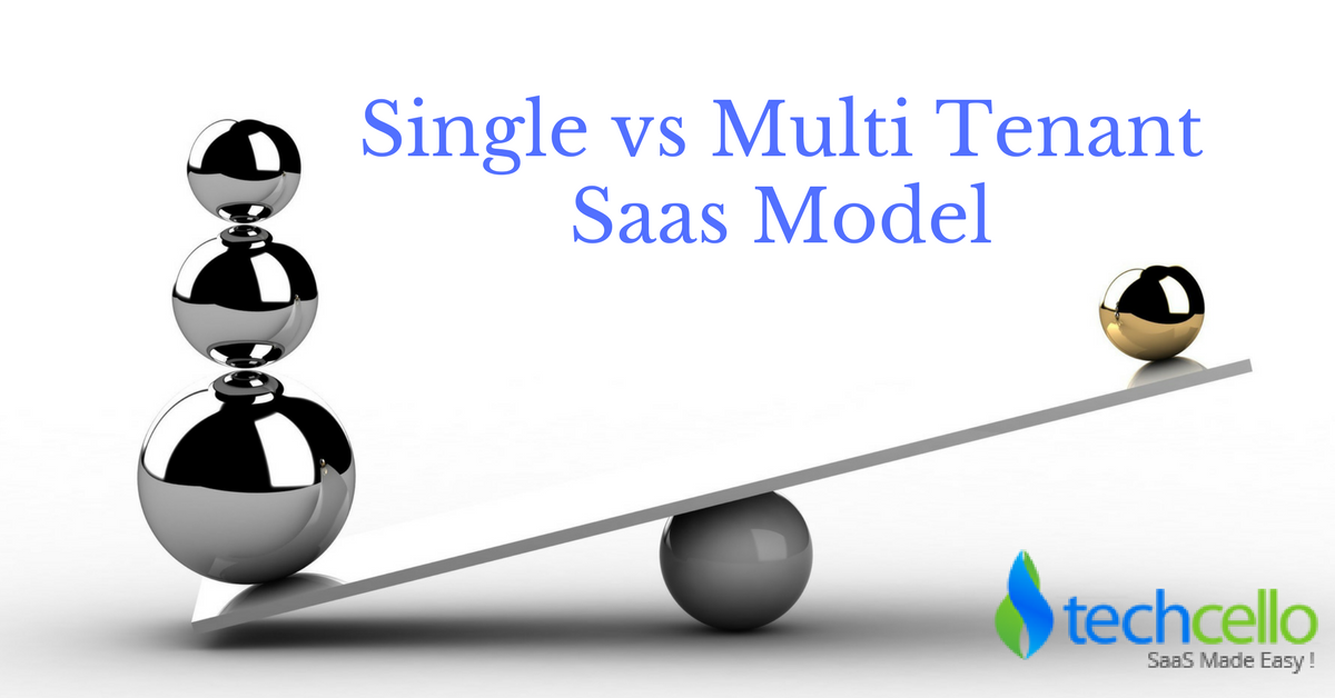 Single Tenant Vs. Multi Tenant Saas – From A Business Perspective